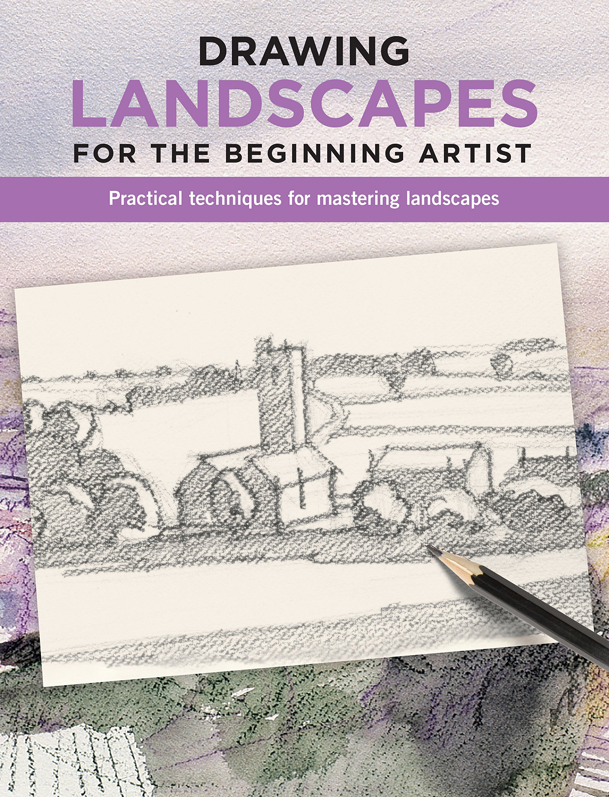 Drawing landscapes for the beginning artist practical techniques for mastering landscapes paperback december 5 2017