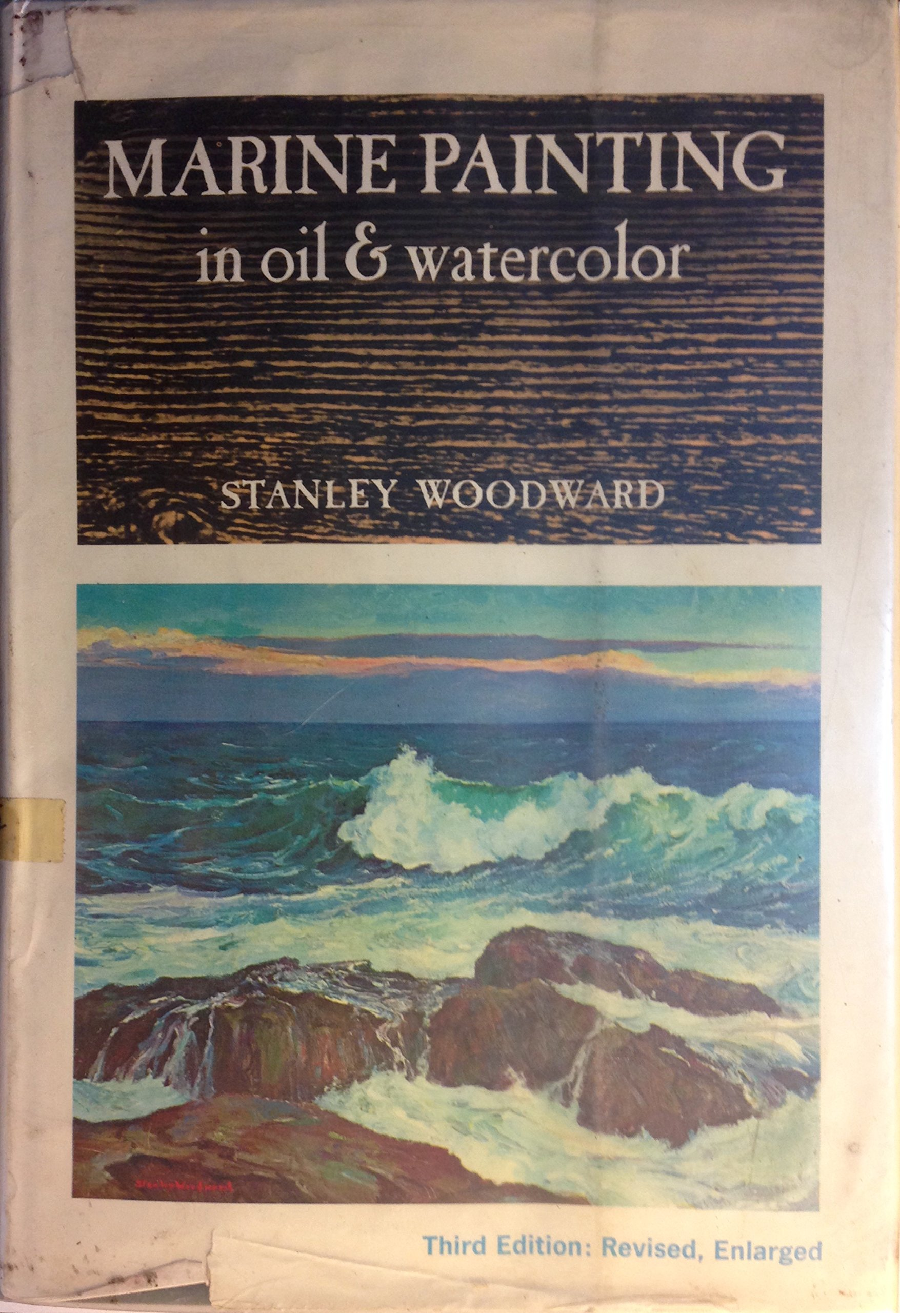 Marine Painting in Oil & Watercolor, Third Edition, Revised, Enlarged