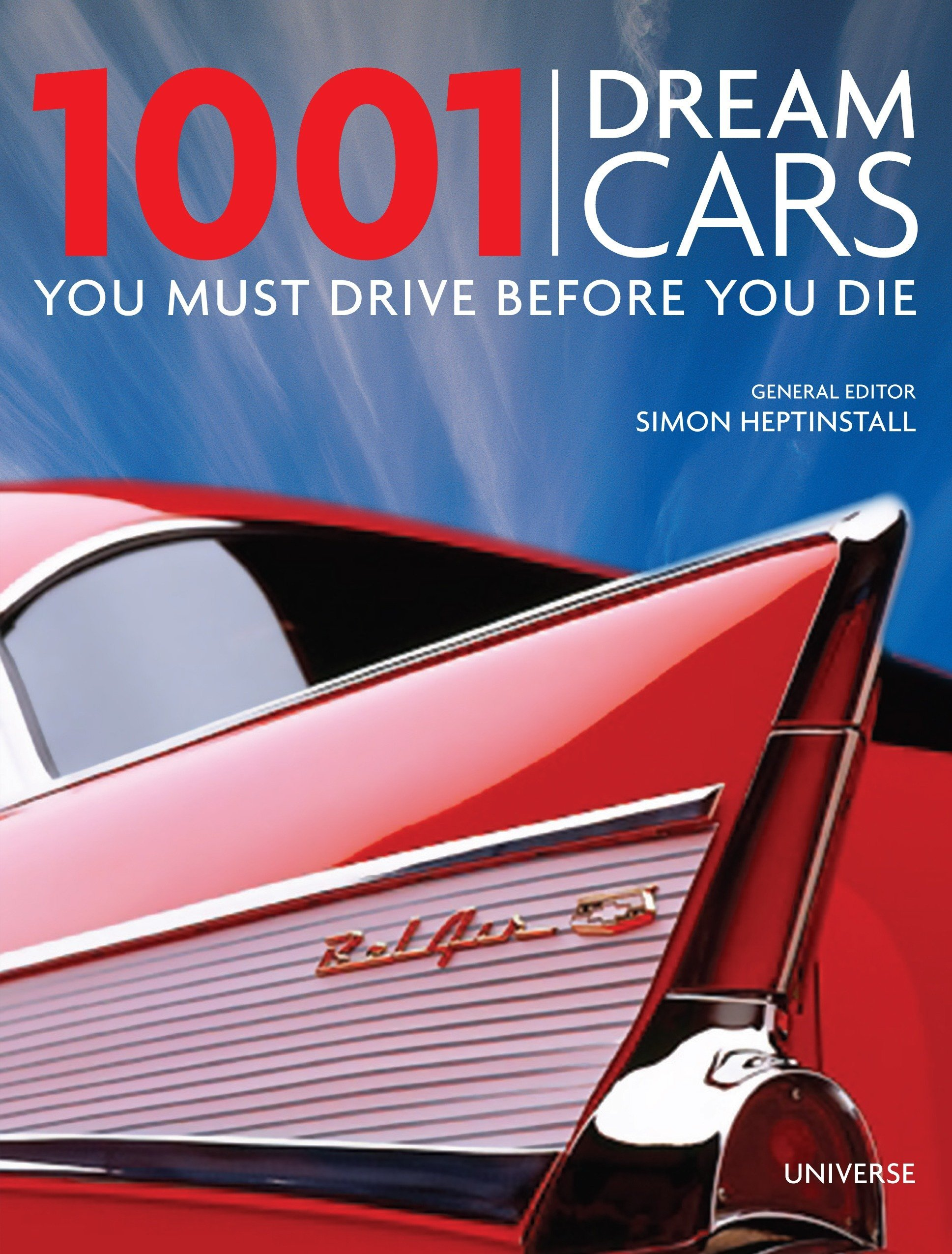 1001 Dream Cars You Must Drive Before You Die: Simon Heptinstall:  9780789324375: Amazon.com: Books
