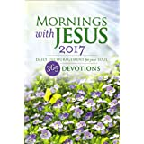 Mornings with Jesus 2017: Daily Encouragement for Your Soul