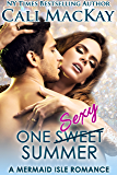 One Sweet Summer: One Sexy Summer (A Mermaid Isle Romance Book 1)