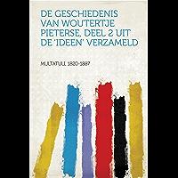 De Geschiedenis van Woutertje Pieterse, Deel 2 Uit de 'ideen' verzameld