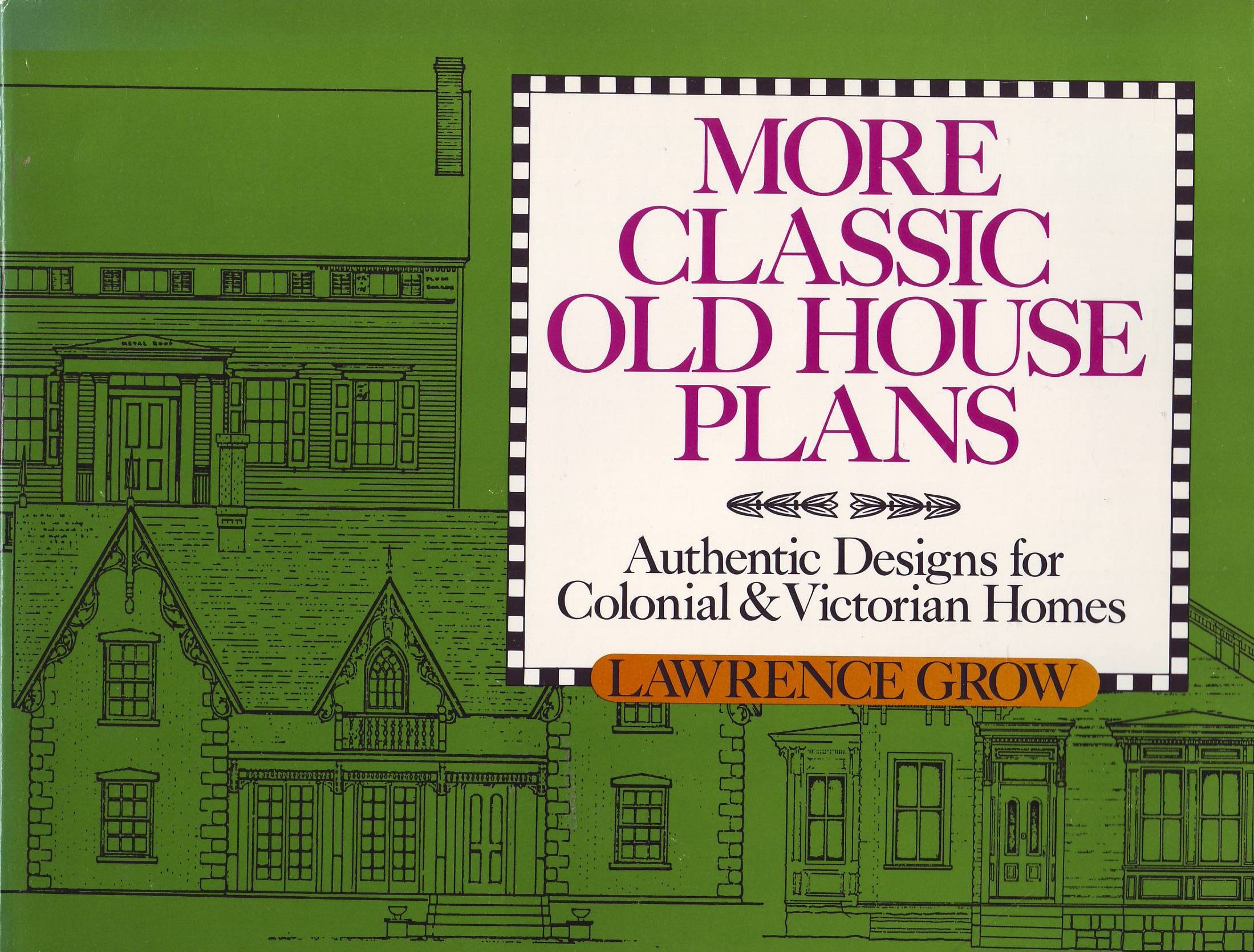 More Classic Old House Plans: Authentic Designs For Colonial And Victorian  Homes (Old House Book): Lawrence Grow: 9780915590865: Amazon.com: Books