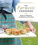 The Farmette Cookbook: Recipes and Adventures