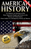 "American History: US History: An Overview of the Most Important People & Events. The History of United States: From Indians, to ""Contemporary"" History ... Native Americans, Indians, New York Book 1)"