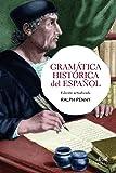 Gramática histórica del español: Edición actualizada (Ariel Letras)