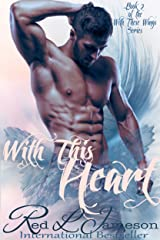 With This Heart (With These Wings Book 2) Kindle Edition