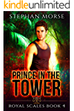 Prince in the Tower (Royal Scales Book 4)