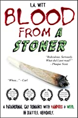Blood from a Stoner: A paranormal gay romance with vampires & weed. In Seattle. Obviously. Kindle Edition
