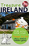 Ireland's Hidden Gems - Things To Do 2016: Treasure Ireland Travel Guide Series - Book 2