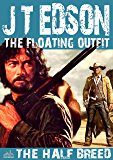 The Half-Breed (A Floating Outfit Western Book 16)
