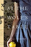 At the Wolf's Table: A Novel