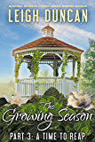The Growing Season: Part 3: A Time to Reap