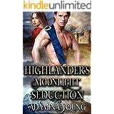 Highlander's Moonlight Seduction: A Scottish Medieval Historical Romance (Highlands' Deceptive Lovers Book 2)