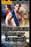 Highlander's Moonlight Seduction: A Scottish Medieval Historical Romance
