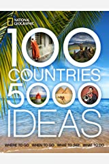 100 Countries, 5,000 Ideas: Where to Go, When to Go, What to See, What to Do Paperback