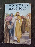 Two Stories Jesus Told