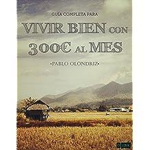VIVIR BIEN CON 300€ AL MES (Spanish Edition) Nov 14, 2013