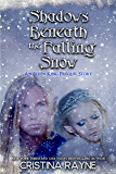 Shadows Beneath the Falling Snow: An Elven King Prequel Story (Elven King Series Book 0)