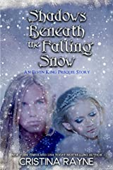 Shadows Beneath the Falling Snow: An Elven King Prequel Story (Elven King Series Book 0) Kindle Edition