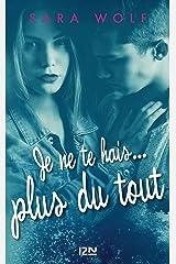 Je ne te hais plus du tout - tome 3 (TERRITOIRES) (French Edition) Kindle Edition