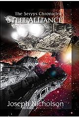 The Seryys Chronicles: Steel Alliance Kindle Edition