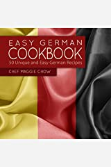 Easy German Cookbook: 50 Unique and Easy German Recipes (Germany, German Cooking, German Recipes, German Cookbook Book 1) Kindle Edition