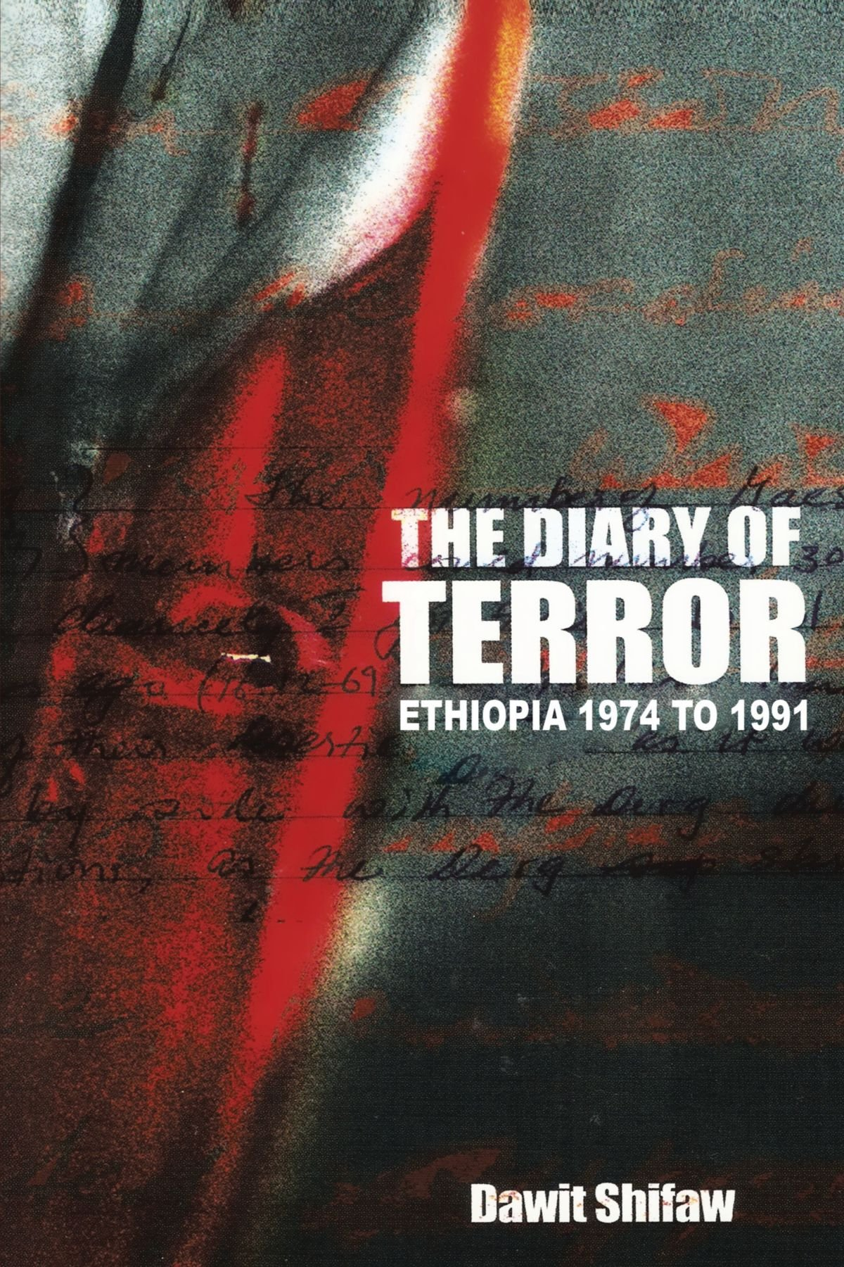 Download The Diary Of Terror: Ethiopia 1974 To 1991 pdf epub