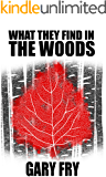 What They Find in the Woods: Dark Minds Novella 2