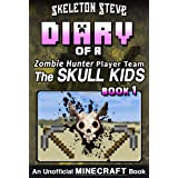 Minecraft Diary of a Zombie Hunter Player Team 'The Skull Kids' - Book 1: Unofficial Minecraft Books for Kids, Teens, & Nerds