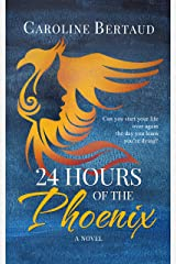 24 Hours of the Phoenix: A Novel Kindle Edition