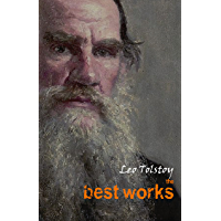 Leo Tolstoy: The Best Works (English Edition)