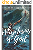 Why Jesus Is God, And Others Are Not