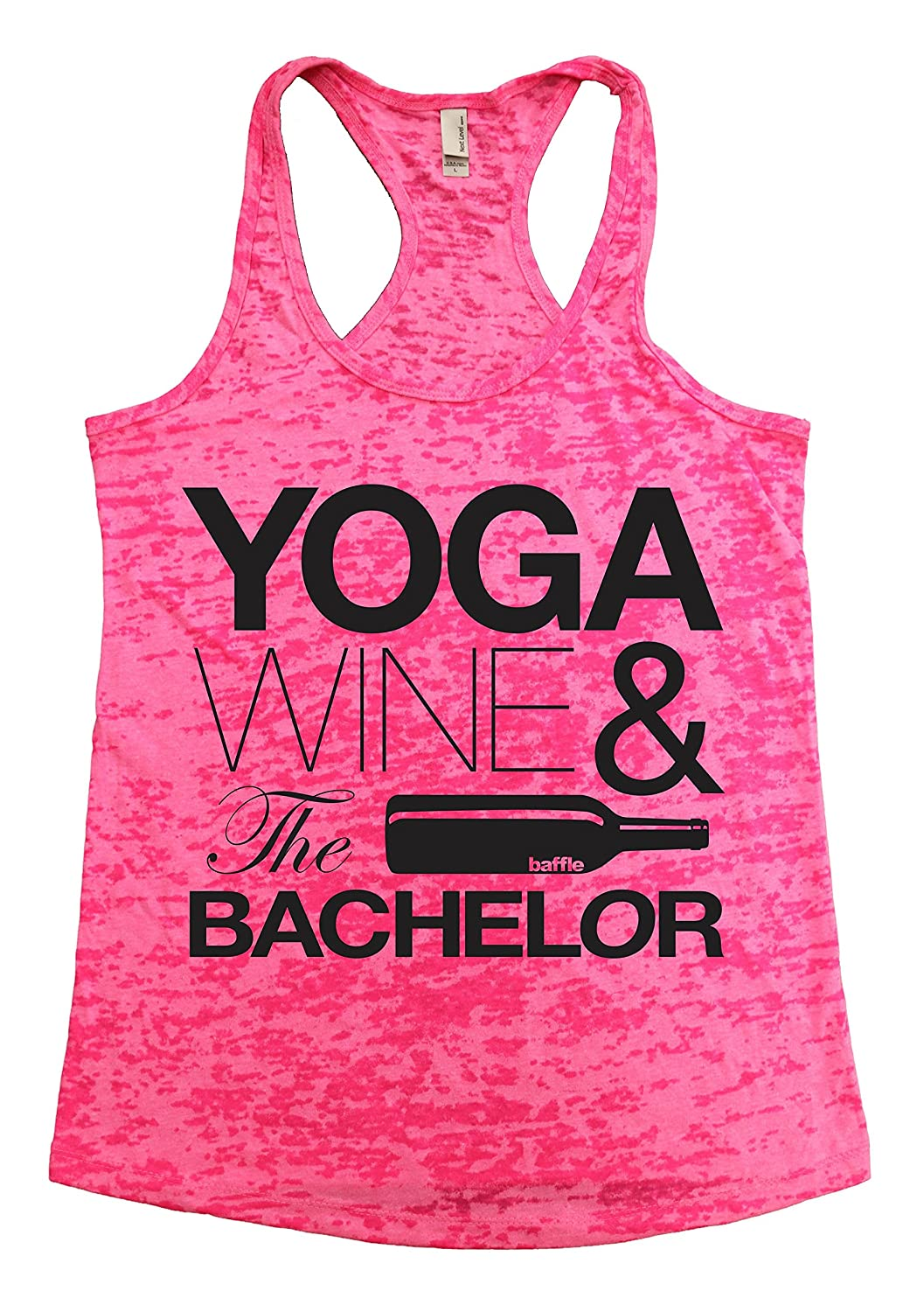 Baffle Active / Yoga, Wine & The Bachelor (Women鈥檚 Burnout Racerback Tank Top, Available in 6 colors, Sizes S, M, L)