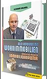 Geld verdienen mit Wohnimmobilien: Erfolg als privater Immobilieninvestor (2. Auflage mit Bonusmaterial) (German Edition)