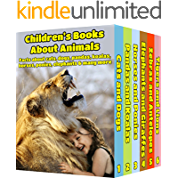 Children's Books  About Animals: Facts, Information and Beautiful Pictures about Animals (Children's Books ages 6 and up!) (Animal Books for Children Book 7)
