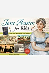Jane Austen for Kids: Her Life, Writings, and World, with 21 Activities (For Kids series) Kindle Edition