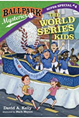 Ballpark Mysteries Super Special #4: The World Series Kids Kindle Edition