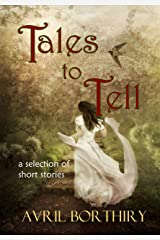 Tales To Tell: a collection of short stories Kindle Edition