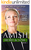 Amish Heart and Soul (Peace Valley Amish Series Book 2)