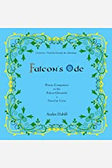 Falcon's Ode: Poetry Companion to the Falcon Chronicle a Novel in Verse Kindle Edition