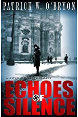 Echoes of Silence: A Novel of Nazi Germany Kindle Edition