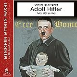Adolf Hitler: Teil 2 Die Jahre von 1939 bis 1945 (Menschen, Mythen, Macht 11)
