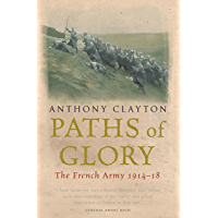 Paths of Glory: The French Army, 1914-18 (CASSELL MILITARY PAPERBACKS) (English Edition)