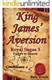 King James' Aversion: Royal Sagas 3: Tudors to Stuarts