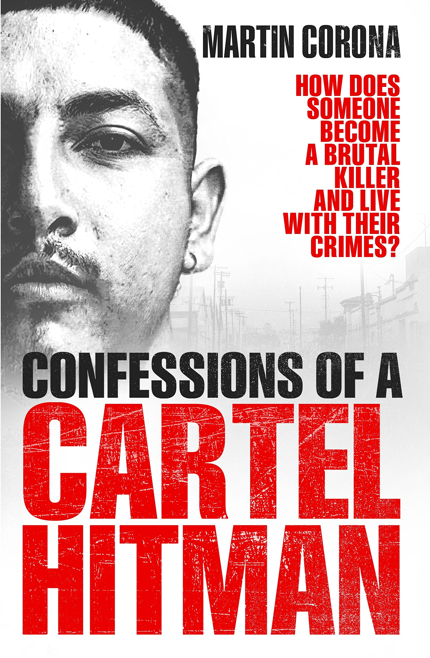 Confessions of a Cartel Hitman: 9781785037337: Amazon.com: Books