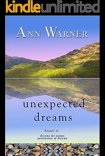 Unexpected Dreams Dreams Trilogy Book 3 Kindle Edition By Warner Ann Literature Fiction Kindle Ebooks Amazon Com