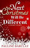 Next Christmas Will Be Different - A Short Story