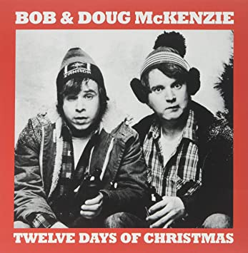 Bob And Doug Mckenzie 12 Days Of Christmas.12 Days Of Christmas Take Off