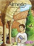 Aimeric : Un enfant au coeur d'une abbaye